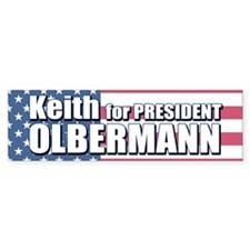 KEITH OLBERMANN FOR PRESIDENT Bumper Bumper Sticker