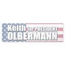 KEITH OLBERMANN FOR PRESIDENT Bumper Car Sticker