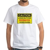 SIGN - CAUTION LOOK OUT FOR REDNECKS T-Shirt