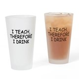 I teach therefore i drink Pint Glasses