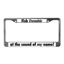 Fish Tremble... License Plate Frame