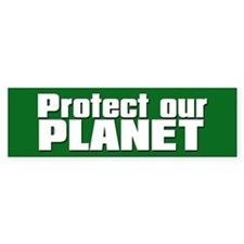 PROTECT OUR PLANET Bumper Bumper Sticker