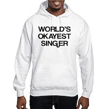 World's Okayest Singer Hoodie