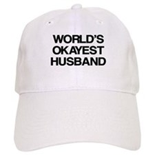 World Okayest Husband Baseball Cap