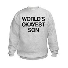 World's Okayest Son Sweatshirt