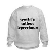 World's tallest leprechaun Sweatshirt