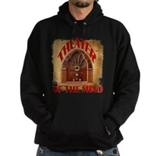 Theater Of The Mind Hoodie