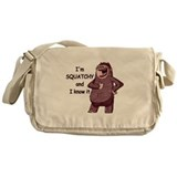 Squatchy &amp; I Know It Messenger Bag