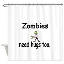 Zombies need hugs too. Shower Curtain