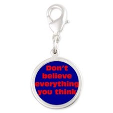 Believe Everything You Think Silver Round Charm