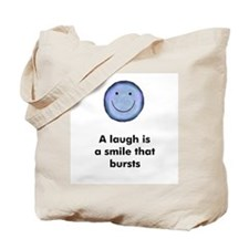 A laugh is a smile that burst Tote Bag