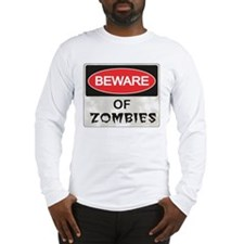 Beware of Zombies Long Sleeve T-Shirt