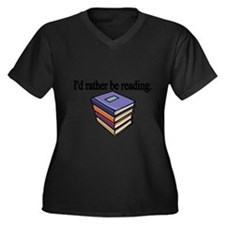 Id rather be reading Plus Size T-Shirt