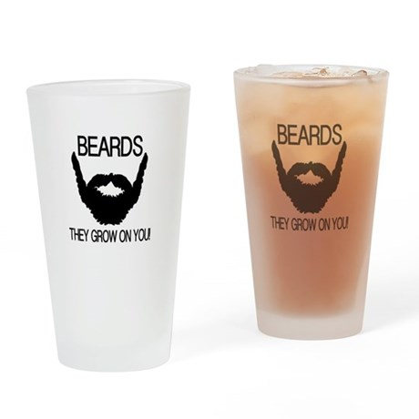 Beards they grow on you Drinking Glass