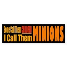 I Call Them Minions Bumper Car Sticker