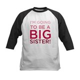 I'm Going To Be a Big Sister! Baseball Jersey