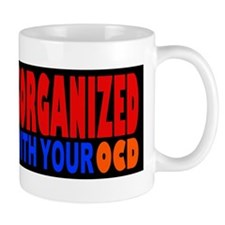 Not Disorganized OCD Mug