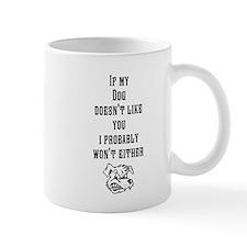 my dog doesnt like you Small Mug