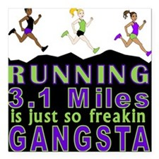 "RUNNING IS SO GANGSTA 5K Square Car Magnet 3"" x 3"""