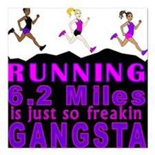 "RUNNING IS SO GANGSTA 10K Square Car Magnet 3"" x 3"