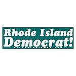 Rhode Island Democrat! Bumper Sticker