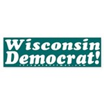 Wisconsin Democrat! Bumper Sticker
