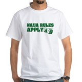 Naija rules apply Shirt