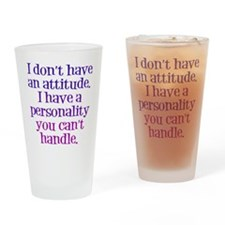 Attitude versus Personality Drinking Glass