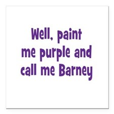 "Call me Barney Square Car Magnet 3"" x 3"""