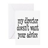 My Director Doesn't Want Your Advice Greeting Card