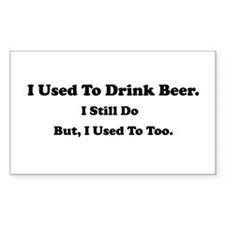 Still Drink Beer Decal