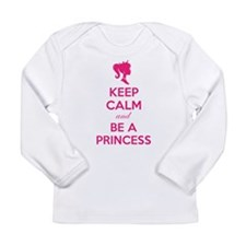 Keep calm and be a princess Long Sleeve Infant T-S