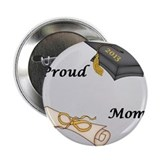 "Proud Mom of a Graduate! 2.25"" Button"