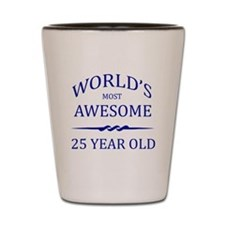 World's Most Awesome 25 Year Old Shot Glass