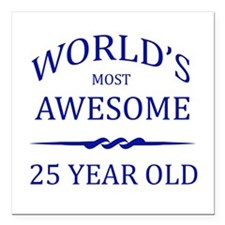 World's Most Awesome 25 Year Old Square Car Magnet