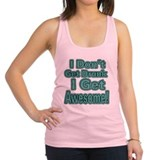 I Dont Get Drunk (Green) Racerback Tank Top