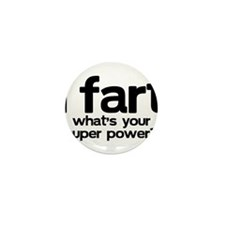 I Fart Whats Your Super Power Mini Button (100 pac