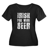 Irish You Were Beer Women's Plus Size Scoop Neck D
