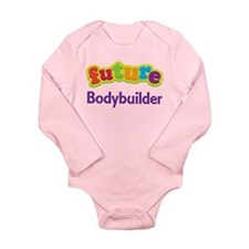 Future Bodybuilder Long Sleeve Infant Bodysuit