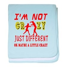 I'm not Crazy just different Fencing baby blanket