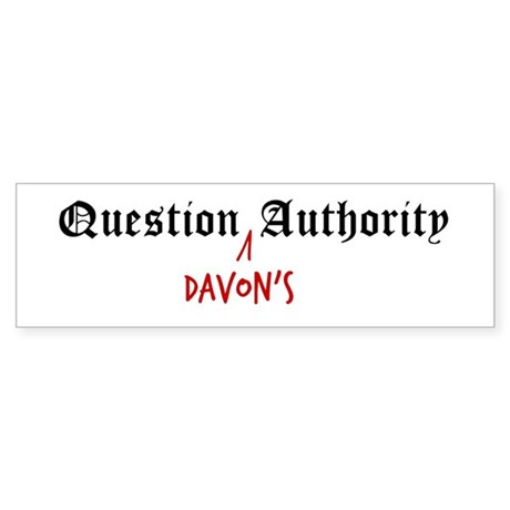 Question Davon Authority Bumper Sticker