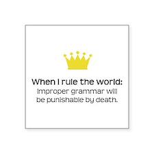 When I Rule the World: Grammar Sticker