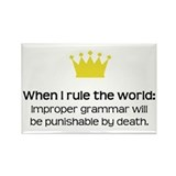 When I Rule the World: Grammar Rectangle Magnet