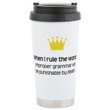 When I Rule the World: Grammar Travel Mug