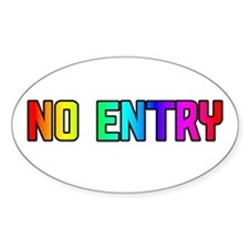 NO ENTRY RAINBOW TEXT Oval Decal