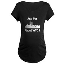 Channelingmyself Ask Me About WTC 7 Maternity T-Sh