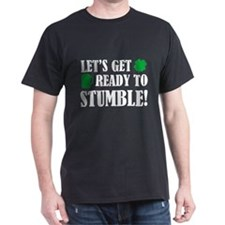 Let's get ready to stumble! T-Shirt
