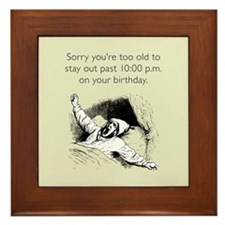 Too Old for Your Birthday Framed Tile
