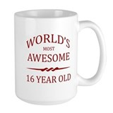 World's Most Awesome 16 Year Old Mug