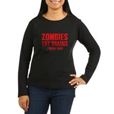 ZOMBIES EAT BRAINS...YOURE SAFE Long Sleeve T-Shir